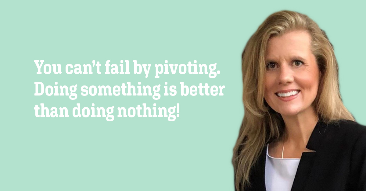 You can't fail by pivoting. Doing something is better than doing nothing!